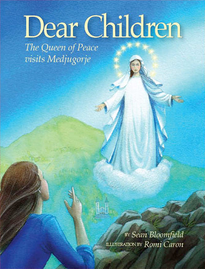 Dear Children - The Queen of Peace Visits Medjugorje
