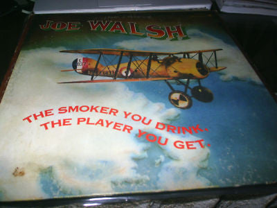 JOE WALSH: THE SMOKER YOU DRINK. THE PLAYER YOU GET.