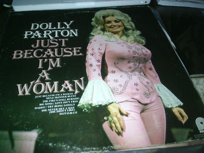 Dolly Parton: Just because i'm a woman
