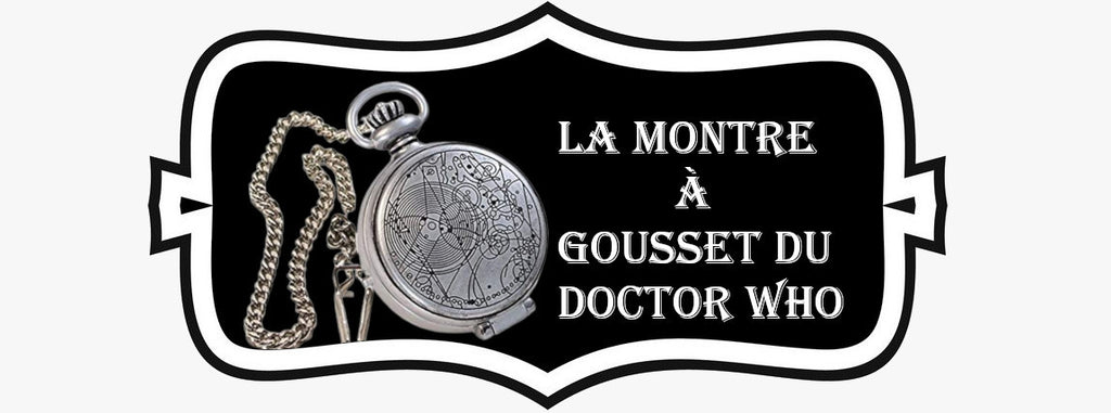 La Montre à Gousset du Doctor Who<br/><br/>