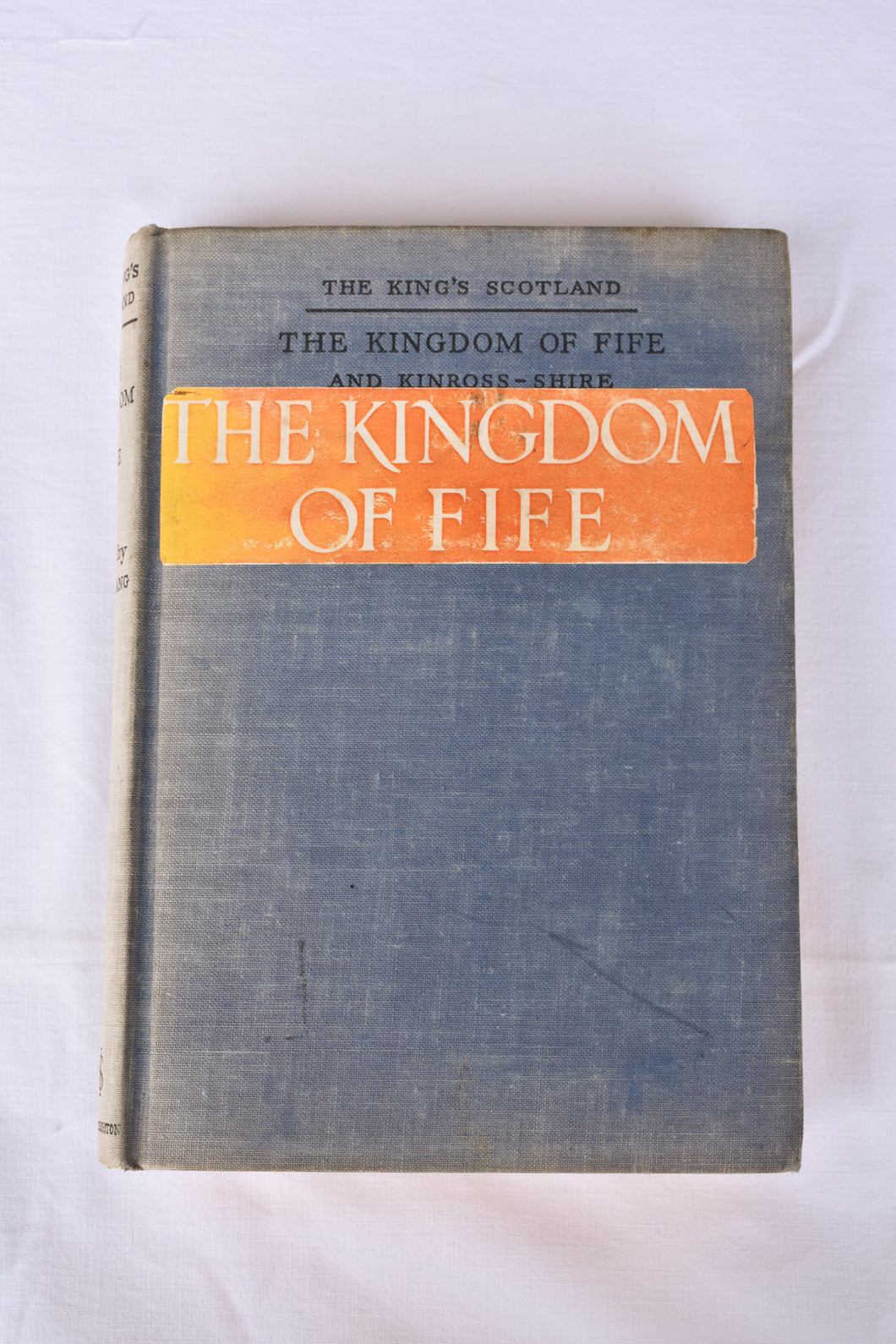 The King's Scotland: The Kingdom of Fife