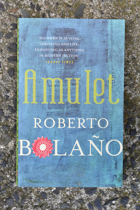 Amulet by Roberto Bolano