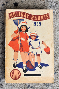 Holiday Haunts 1939. The G.W.R. Official Guide to Holiday Resorts in England, Wales, Channel Islands and Isle of Man