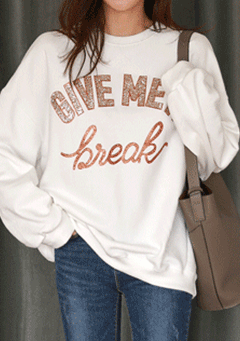 Give Me A Break Sweatshirt