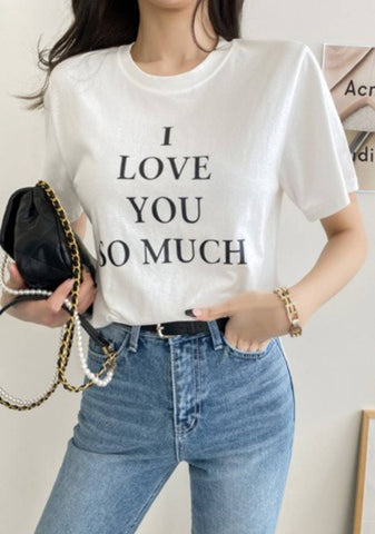 I Love You So Much Printed T-Shirt