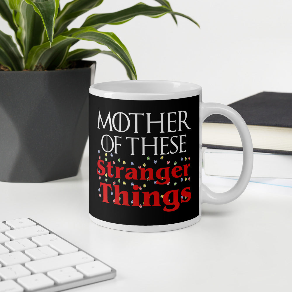 Mother of These Stranger Things - Stranger Things/Game of Thrones - Coffee Mug - Supernerdmart