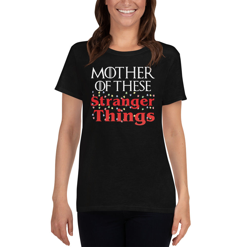 Mother of These Stranger Things - Game of Thrones/Stranger Things - Mother's Day Women's short sleeve t-shirt - Supernerdmart