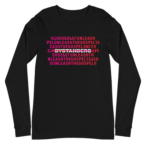 No Bystanders Long Sleeve T-Shirt | Unleash the Gospel