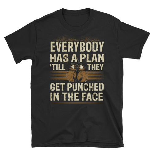 Everybody Has A Plan Till... - RMFCLOTHING