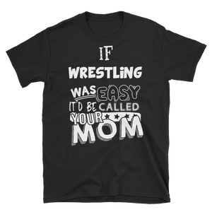If Wrestling Was Easy... - RMFCLOTHING
