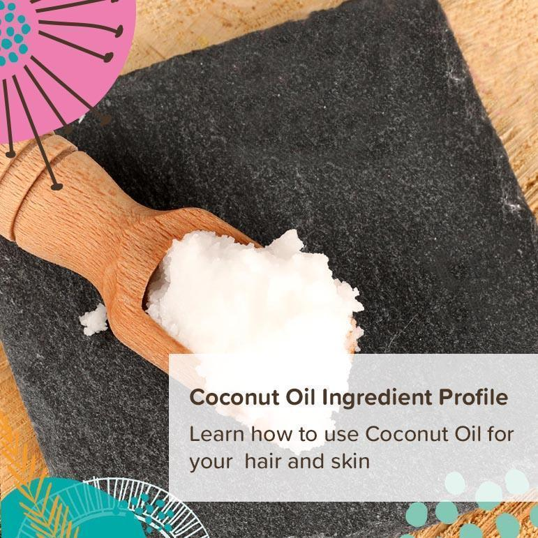Ingredient Profile - Coconut Oil