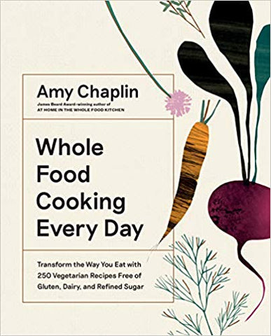Whole Food Cooking Every Day  by Amy Chaplin - 9781579658021