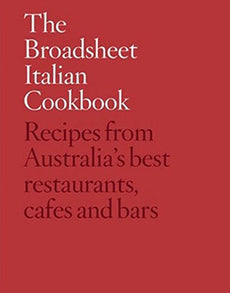 The Broadsheet Italian Cookbook  by Broadsheet Media - 9780646988443