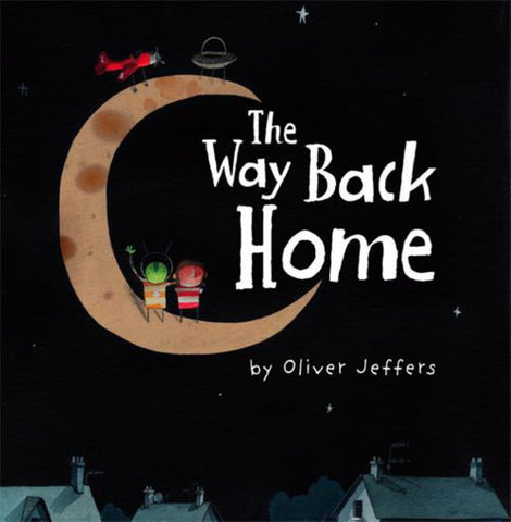 The Way Back Home  by Oliver Jeffers (Illustrator) - 9780007182282