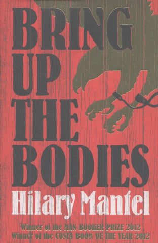 Bring up the Bodies  by Hilary Mantel - 9780007315109