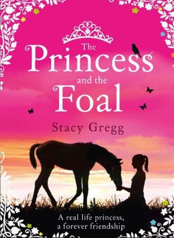 The Princess and the Foal  by Stacy Gregg - 9780007469048
