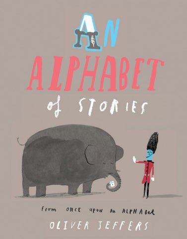 An Alphabet of Stories  by Oliver Jeffers - 9780007514298