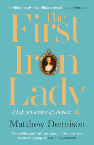 The First Iron Lady  by Matthew Dennison - 9780008122027