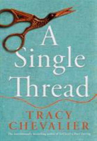 A Single Thread  by Tracy Chevalier - 9780008153823