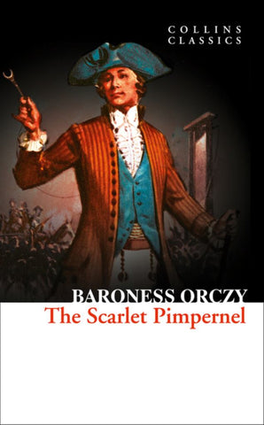 The Scarlet Pimpernel  by Emmuska Orczy - 9780008278762