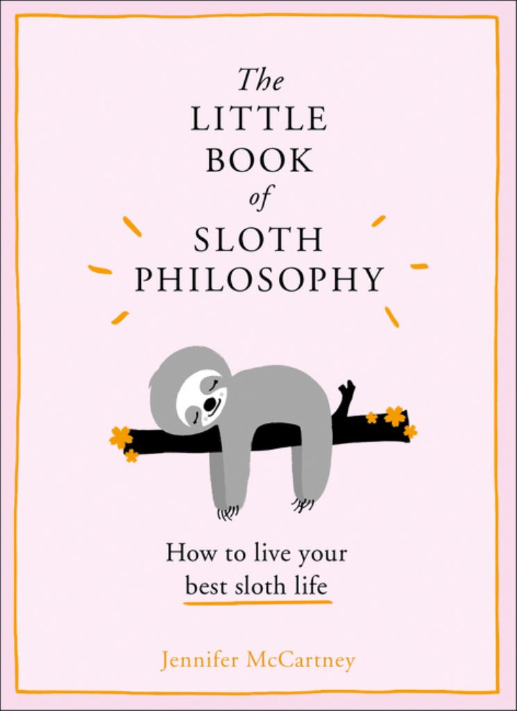 The Little Book of Sloth Philosophy  by Jennifer McCartney - 9780008304829