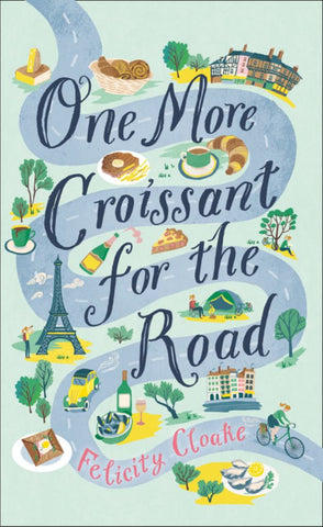 One More Croissant for the Road  by Felicity Cloake - 9780008304935