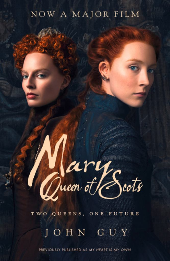 My Heart Is My Own: the Life of Mary Queen of Scots [Film Tie-In]  by John Guy - 9780008316228