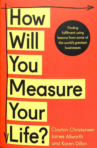 How Will You Measure Your Life?  by Clayton M. Christensen - 9780008316426