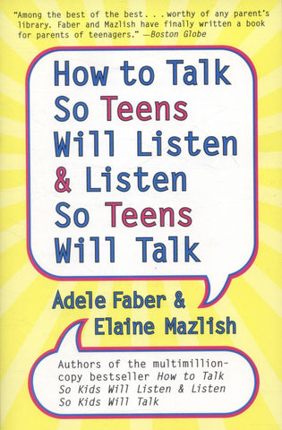 How to Talk So Teens Will Listen and Listen So Teens Will Talk  by Adele Faber - 9780060741266