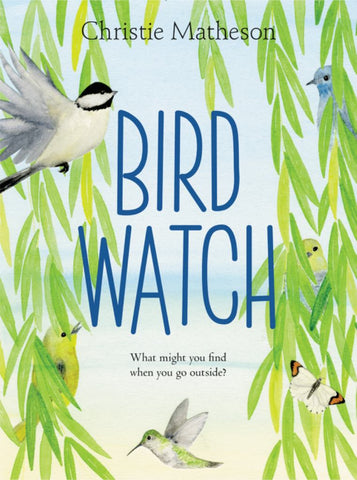 Bird Watch  by Christie Matheson (Illustrator) - 9780062393401