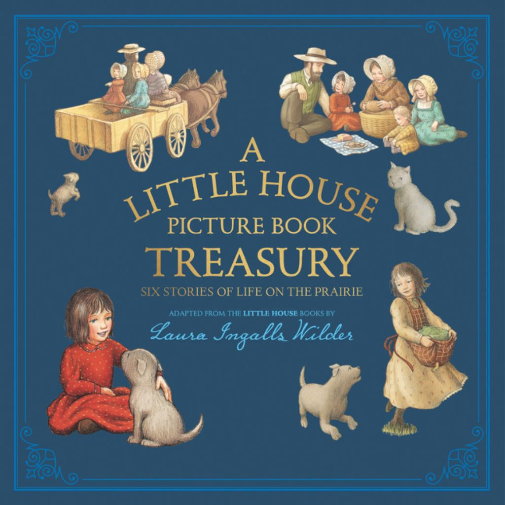 A Little House Picture Book Treasury: Six Stories of Life on the Prairie  by Laura Ingalls Wilder - 9780062470775