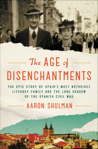 The Age of Disenchantments  by Aaron Shulman - 9780062484192