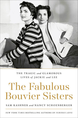 The Fabulous Bouvier Sisters  by Sam Kashner - 9780062881809