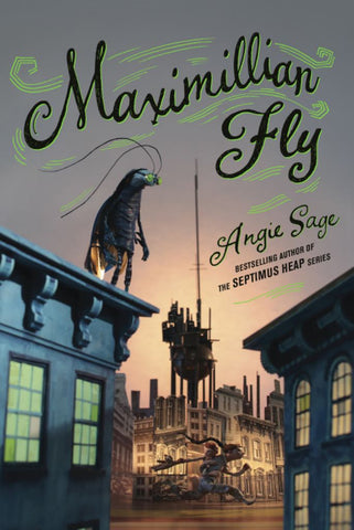 Maximillian Fly  by Angie Sage - 9780062958082