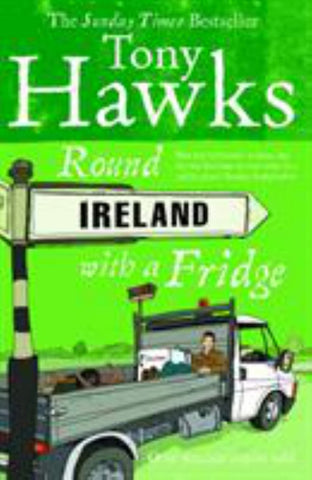 Round Ireland with a Fridge  by Tony Hawks - 9780091867775