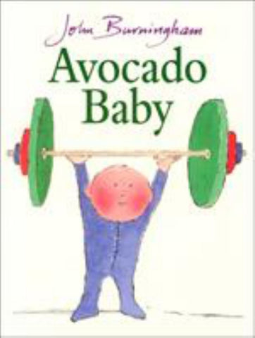Avocado Baby  by John Burningham (Illustrator) - 9780099200611