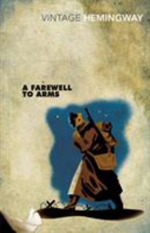 A Farewell to Arms  by Ernest Hemingway - 9780099273974