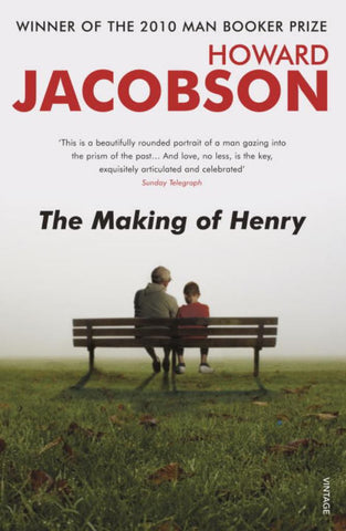 The Making of Henry  by Howard Jacobson - 9780099472162