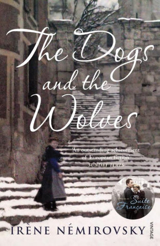 The Dogs and the Wolves  by Irène Némirovsky - 9780099507789