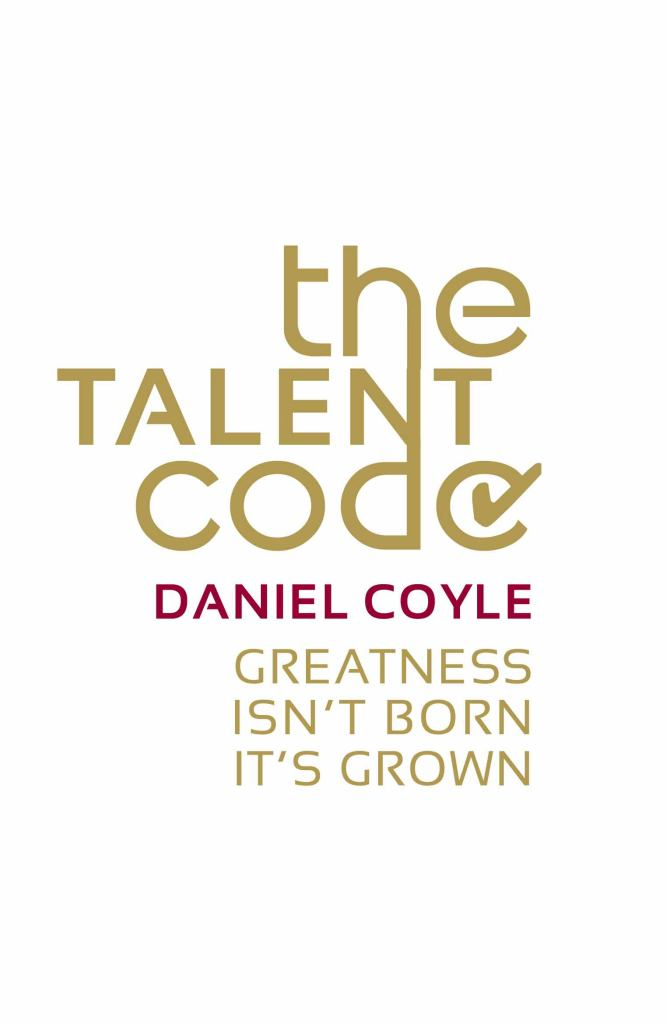 The Talent Code  by Daniel Coyle - 9780099519850