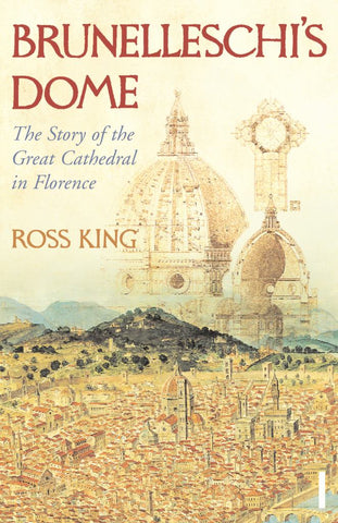 Brunelleschi's Dome  by Ross King - 9780099526780