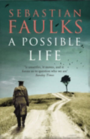 A Possible Life  by Sebastian Faulks - 9780099549239