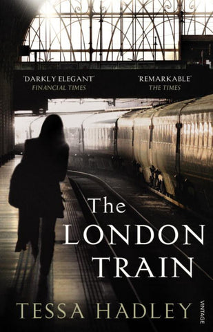 The London Train  by Tessa Hadley - 9780099552260
