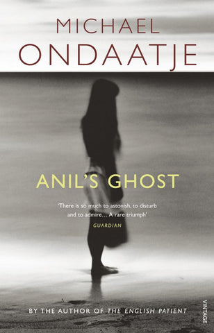 Anil's Ghost  by Michael Ondaatje - 9780099554455