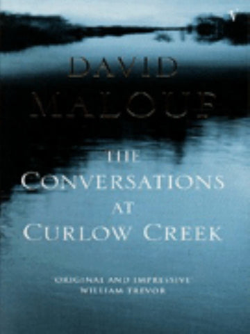 The Conversations at Curlow Creek  by David Malouf - 9780099744016