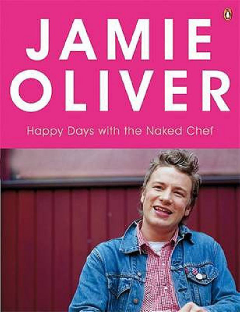 Happy Days with the Naked Chef by Jamie Oliver - 9780141029467