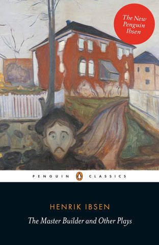 The Penguin Classics the Master Builder and Other Plays