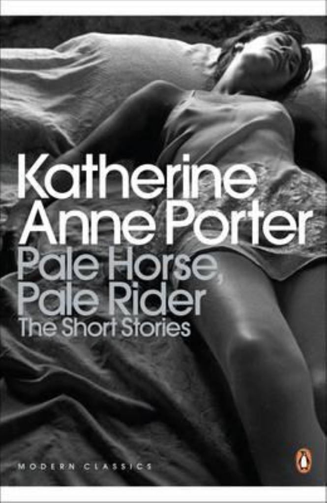 Pale Horse, Pale Rider  by Katherine Anne Porter - 9780141195315