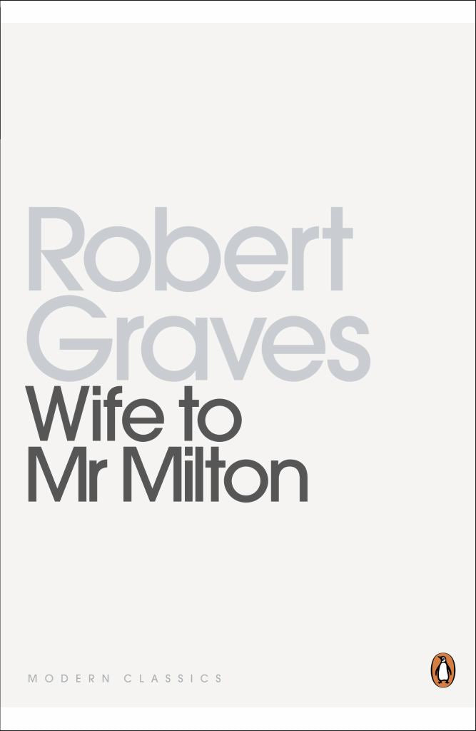 Wife to Mr Milton  by Robert Graves - 9780141197500