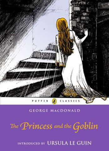 Princess and the Goblin  by George MacDonald - 9780141332482